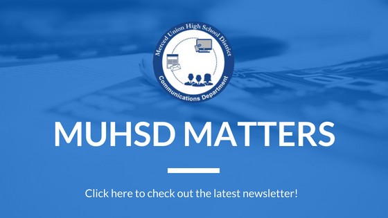 MUHSD Matters: Check out the latest district newsletter